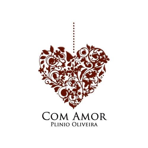 Com Amor de Plinio Oliveira