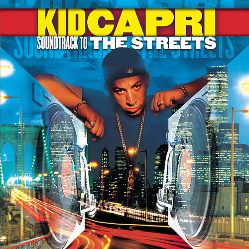 Soundtrack To The Streets de Kid Capri