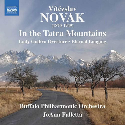 Novák: In the Tatra Mountains, Lady Godiva & Eternal Longing de The Buffalo Philharmonic Orchestra