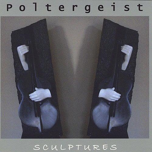 Sculptures by The Poltergeist