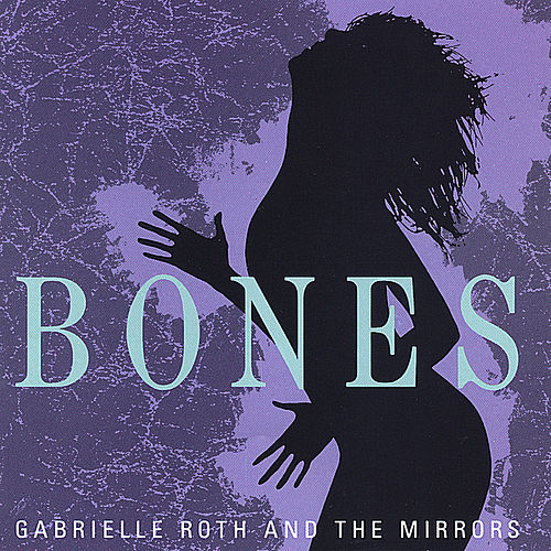 Bones de Gabrielle Roth & The Mirrors