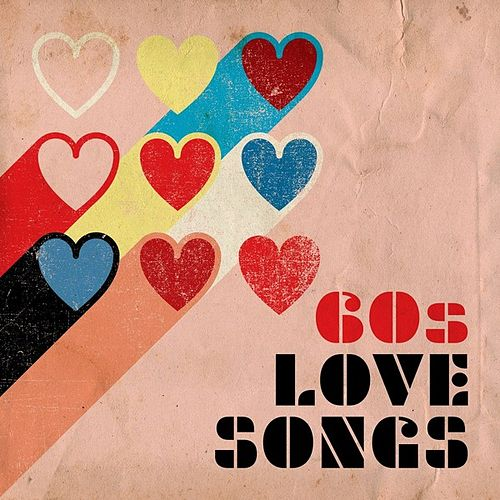 60's Love Songs by Various Artists