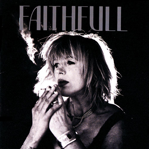 Faithfull: A Collection Of Her Best Recordings de Marianne Faithfull