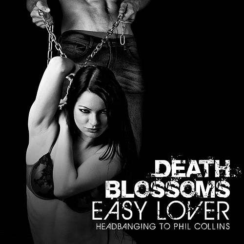 Easy Lover – Headbanging to Phil Collins di Death Blossoms