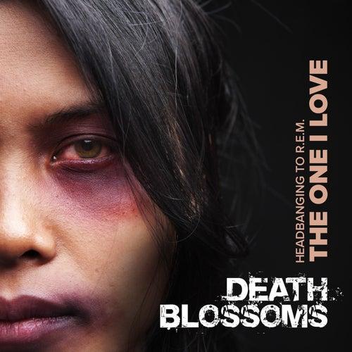 The One I Love – Headbanging to R.E.M. di Death Blossoms