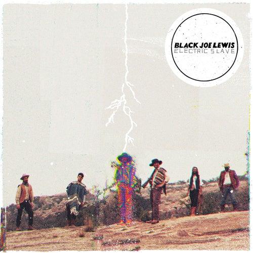 Electric Slave by Black Joe Lewis