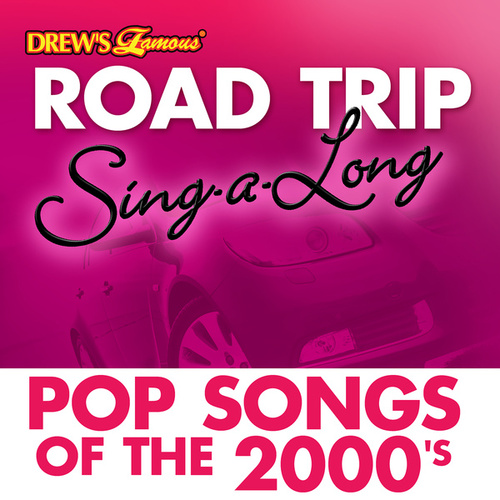 Drew's Famous Road Trip Sing-A-Long: Pop Songs Of The 2000's de The Hit Crew(1)
