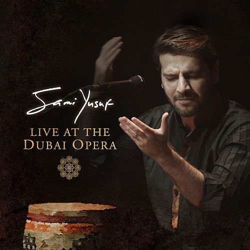 Live at the Dubai Opera by Sami Yusuf