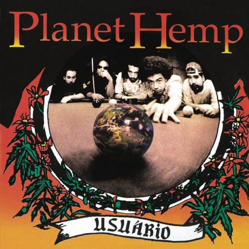 Usuário by Planet Hemp