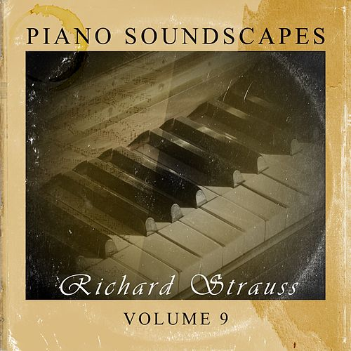Piano SoundScapes, Vol. 9 by Richard Strauss
