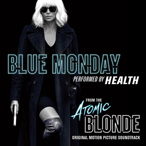 Blue Monday (From 'Atomic Blonde') by HEALTH