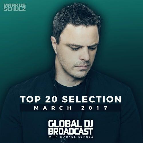 Global DJ Broadcast - Top 20 March 2017 von Various Artists