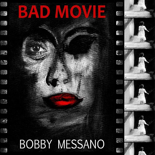 Bad Movie von Bobby Messano & NBO