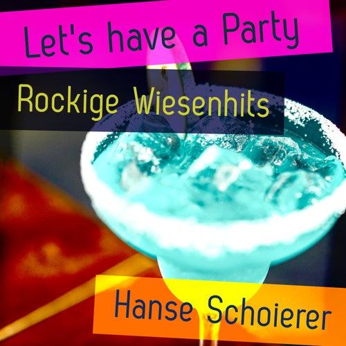 Let's Have a Party - Rockige Wiesenhits von Hanse Schoierer