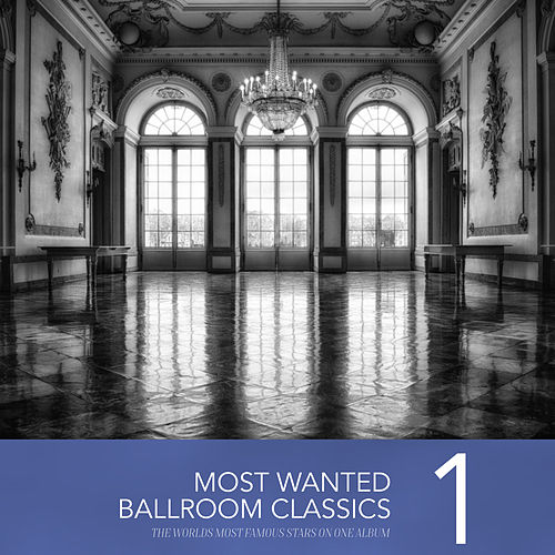 Most Wanted Ballroom Classics, Vol. 1 by Various Artists