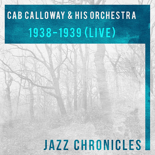 1938-1939 (Live) by Cab Calloway