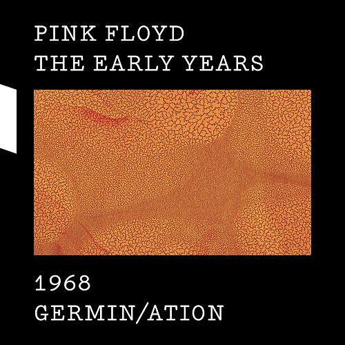 The Early Years 1968 GERMIN/ATION de Pink Floyd