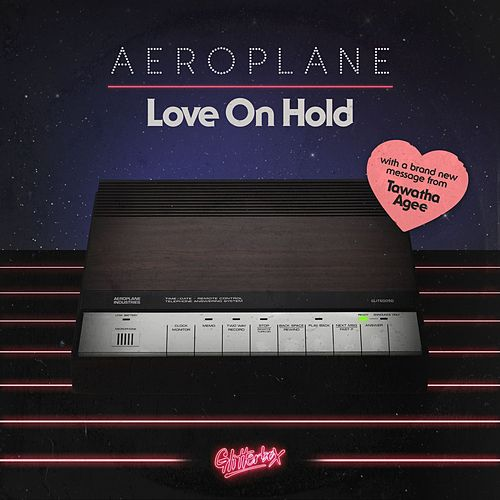 Love On Hold (feat. Tawatha Agee) by Aeroplane