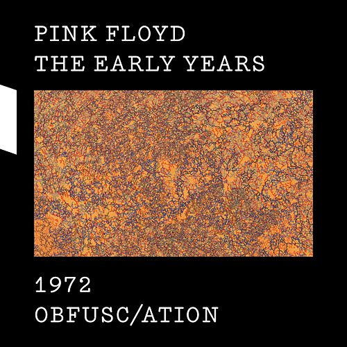The Early Years 1972 OBFUSC/ATION de Pink Floyd