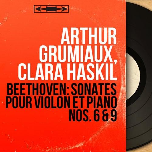 Beethoven: Sonates pour violon et piano Nos. 6 & 9 (Mono Version) by Arthur Grumiaux
