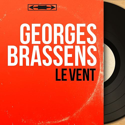 Le vent (Mono Version) de Georges Brassens