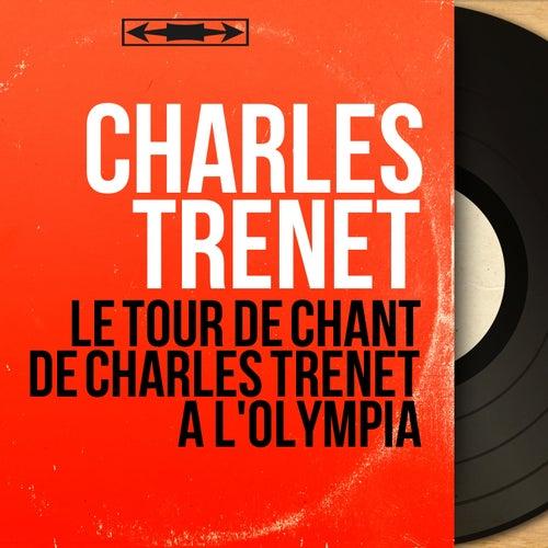 Le tour de chant de Charles Trénet à l'Olympia (Mono Version) de Charles Trenet