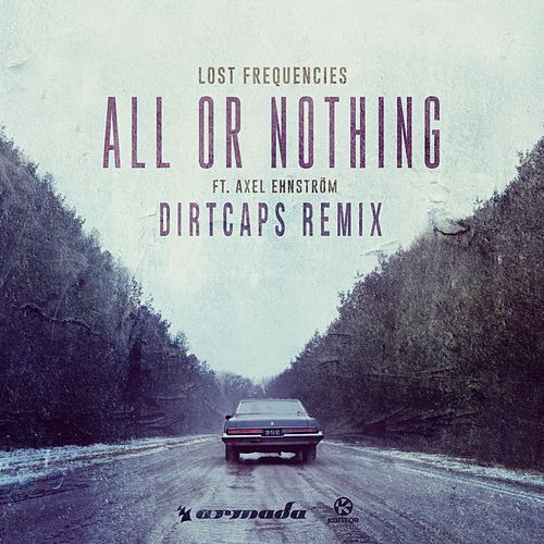 All or Nothing (Dirtcaps Remix) von Lost Frequencies