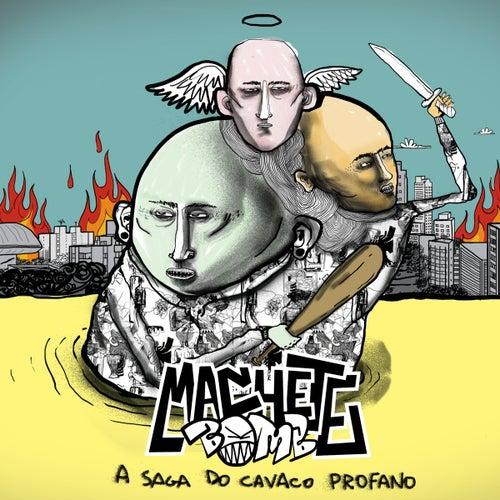 A Saga do Cavaco Profano by Machete Bomb