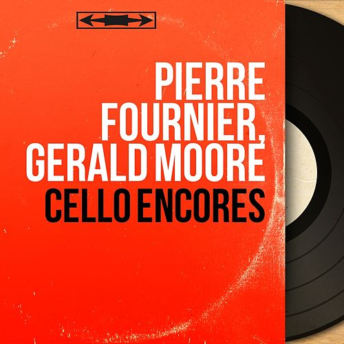 Cello Encores (Mono Version) von Pierre Fournier