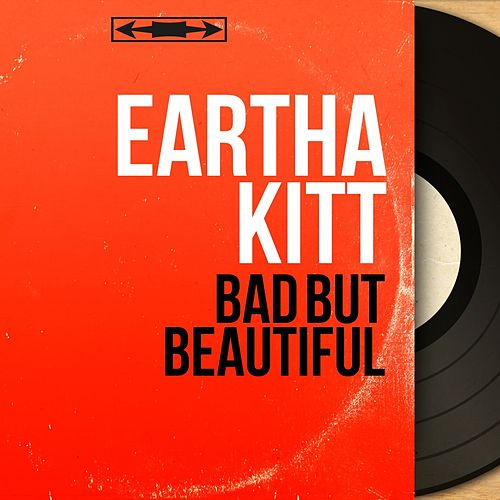 Bad But Beautiful (Stereo Version) by Eartha Kitt