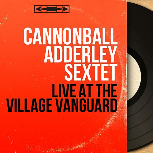 Live at the Village Vanguard (Live, Stereo Version) de Cannonball Adderley