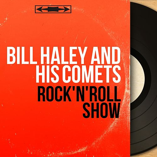 Rock'n'roll Show (Mono Version) by Bill Haley & the Comets