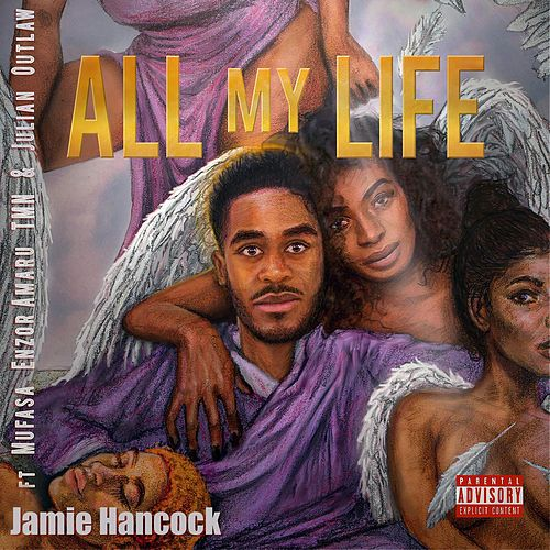 All My Life (feat. Mufasa Enzor, Amaru Tmn & Julian Outlaw) by Jamie Hancock