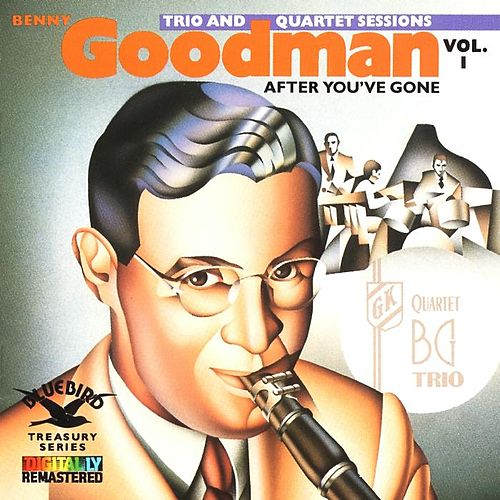 After You've Gone: Trio & Quartet...Vol. 1 by Benny Goodman