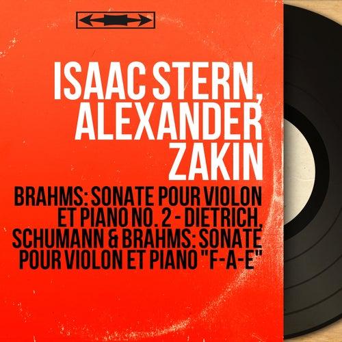 Brahms: Sonate pour violon et piano No. 2 - Dietrich, Schumann & Brahms: Sonate pour violon et piano 'F-A-E' (Mono Version) von Isaac Stern