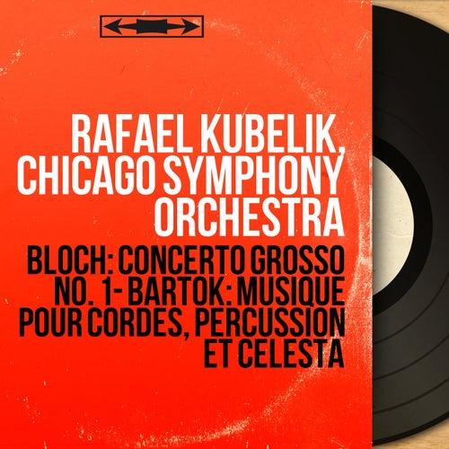 Bloch: Concerto grosso No. 1 - Bartók: Musique pour cordes, percussion et célesta (Mono Version) von Chicago Symphony Orchestra