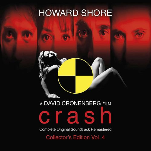 Crash (The Complete Original Score Remastered) [Collector's Edition Vol. 4] de Howard Shore