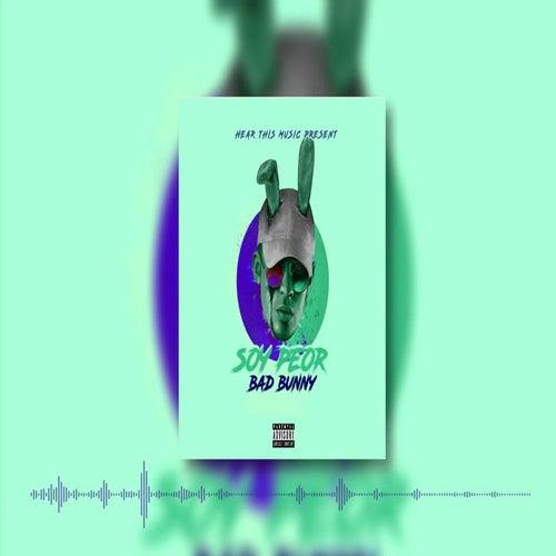 Soy Peor de Bad Bunny
