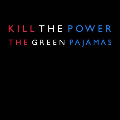 Kill the Power de The Green Pajamas