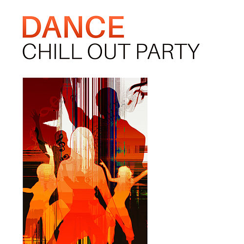 Dance Chill Out Party – Sexy Party, Summer Vibes, Hot Dance, Ibiza Chill Out von Ibiza Chill Out