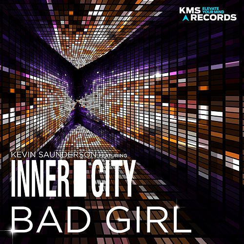 Bad Girl by Kevin Saunderson
