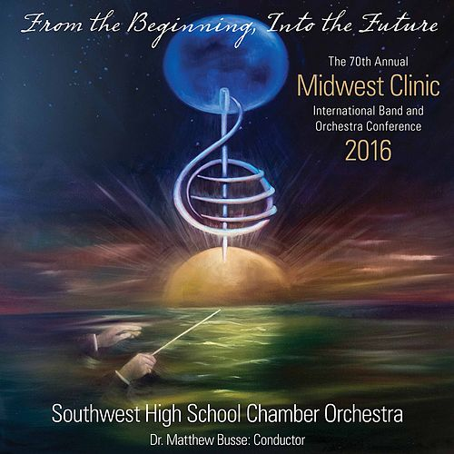 2016 Midwest Clinic: Southwest High School Chamber Orchestra (Live) von Various Artists