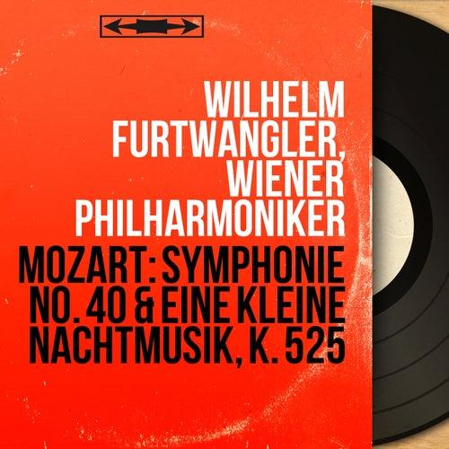 Mozart: Symphonie No. 40 & Eine kleine Nachtmusik, K. 525 (Mono Version) von Wilhelm Furtwängler