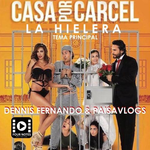 La Hielera / Casa por Cárcel (Tema Principal) de Dennis Fernando