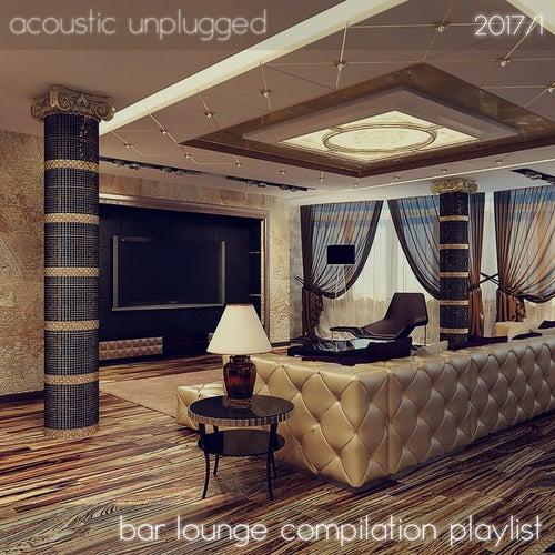 Acoustic Unplugged - Bar Lounge Compilation Playlist 2017/1 von Various Artists