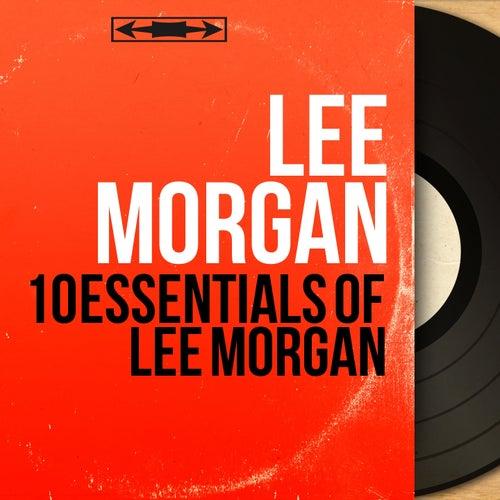 10 Essentials of Lee Morgan (Live) by Lee Morgan