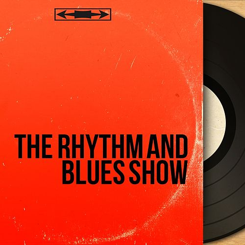 The Rhythm and Blues Show (Mono Version) de Various Artists