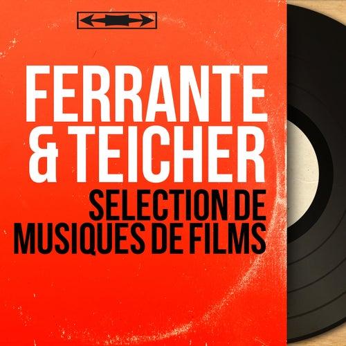 Sélection de musiques de films (Mono Version) by Ferrante and Teicher