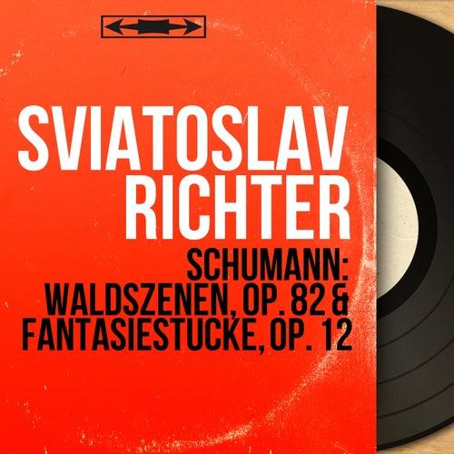 Schumann: Waldszenen, Op. 82 & Fantasiestücke, Op. 12 (Mono Version) von Sviatoslav Richter