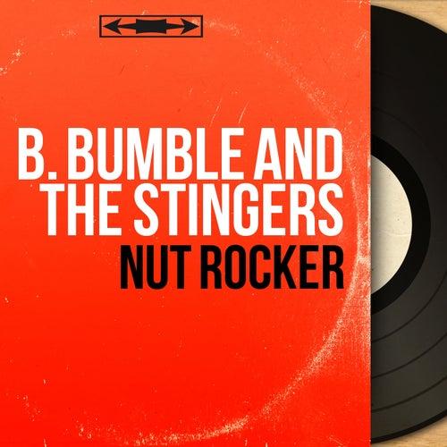 Nut Rocker (Mono Version) von B. Bumble & The Stingers